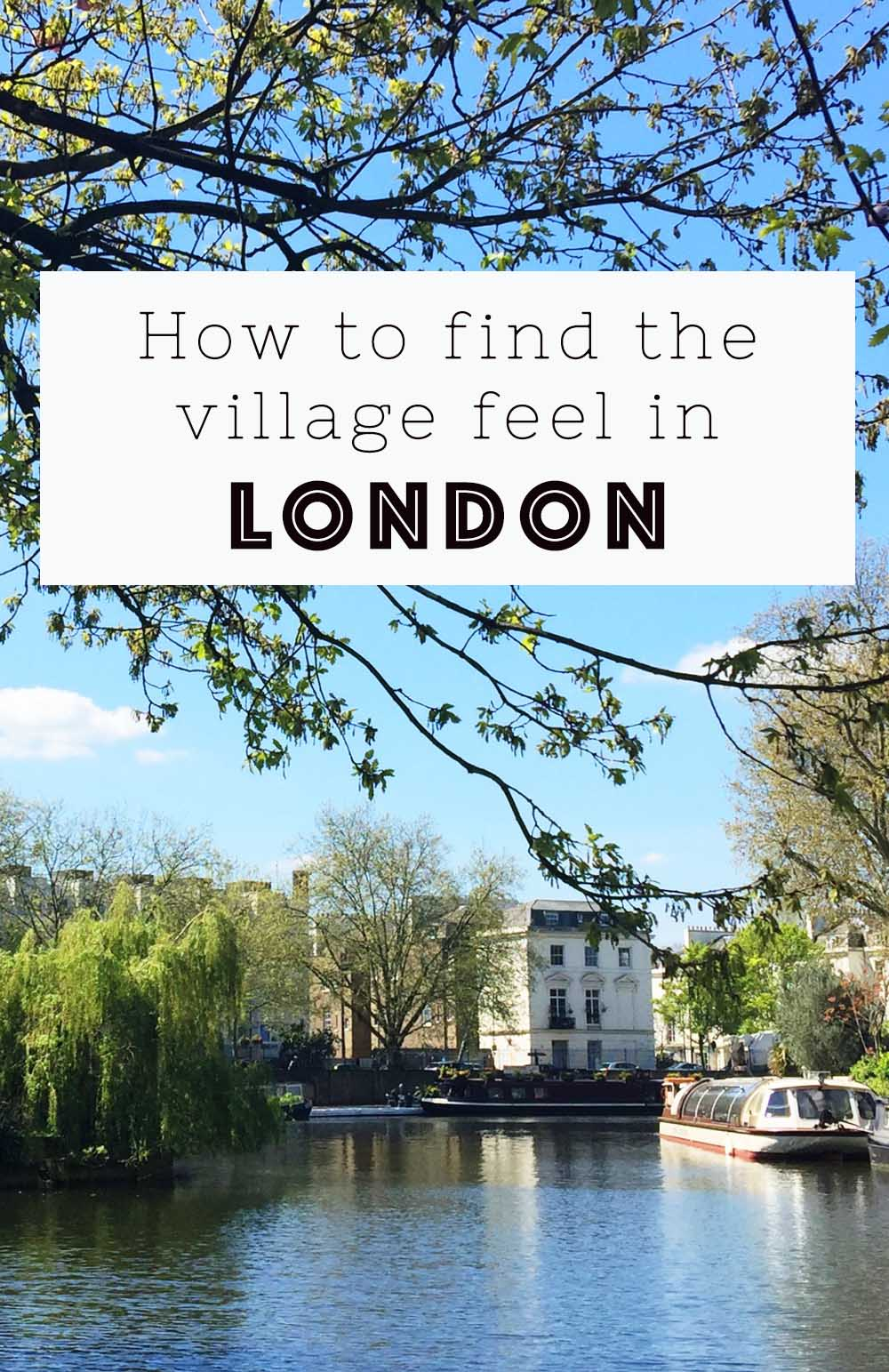 How to find the village feel in London – Victoria's Insider Guide to London