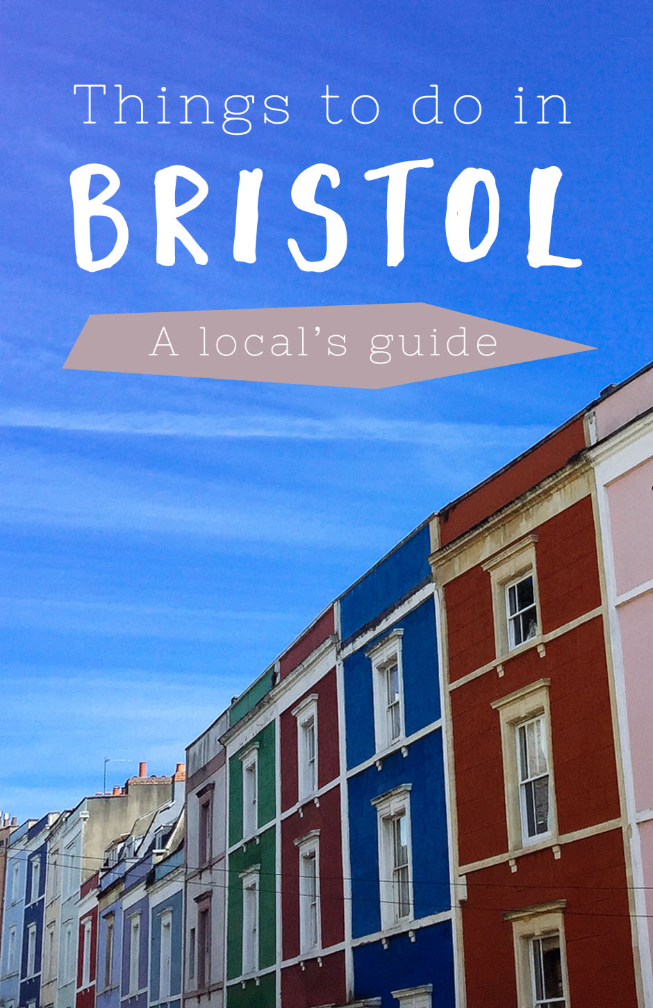Things to do in Bristol: A local's guide, featuring restaurants, street art, cafes, museums and all the best things in Bristol.