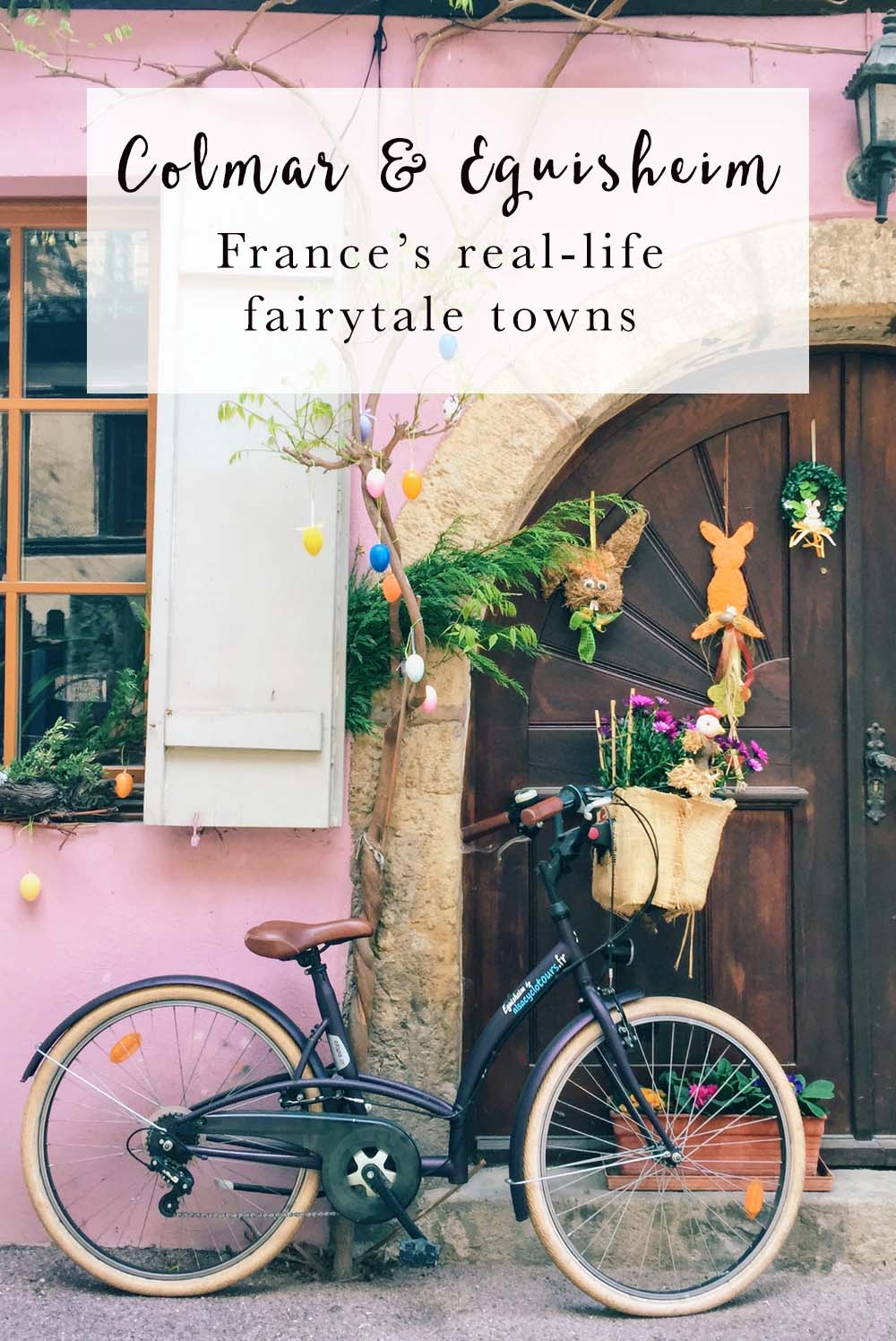 Colmar and Eguisheim: France's real-life fairytale villages