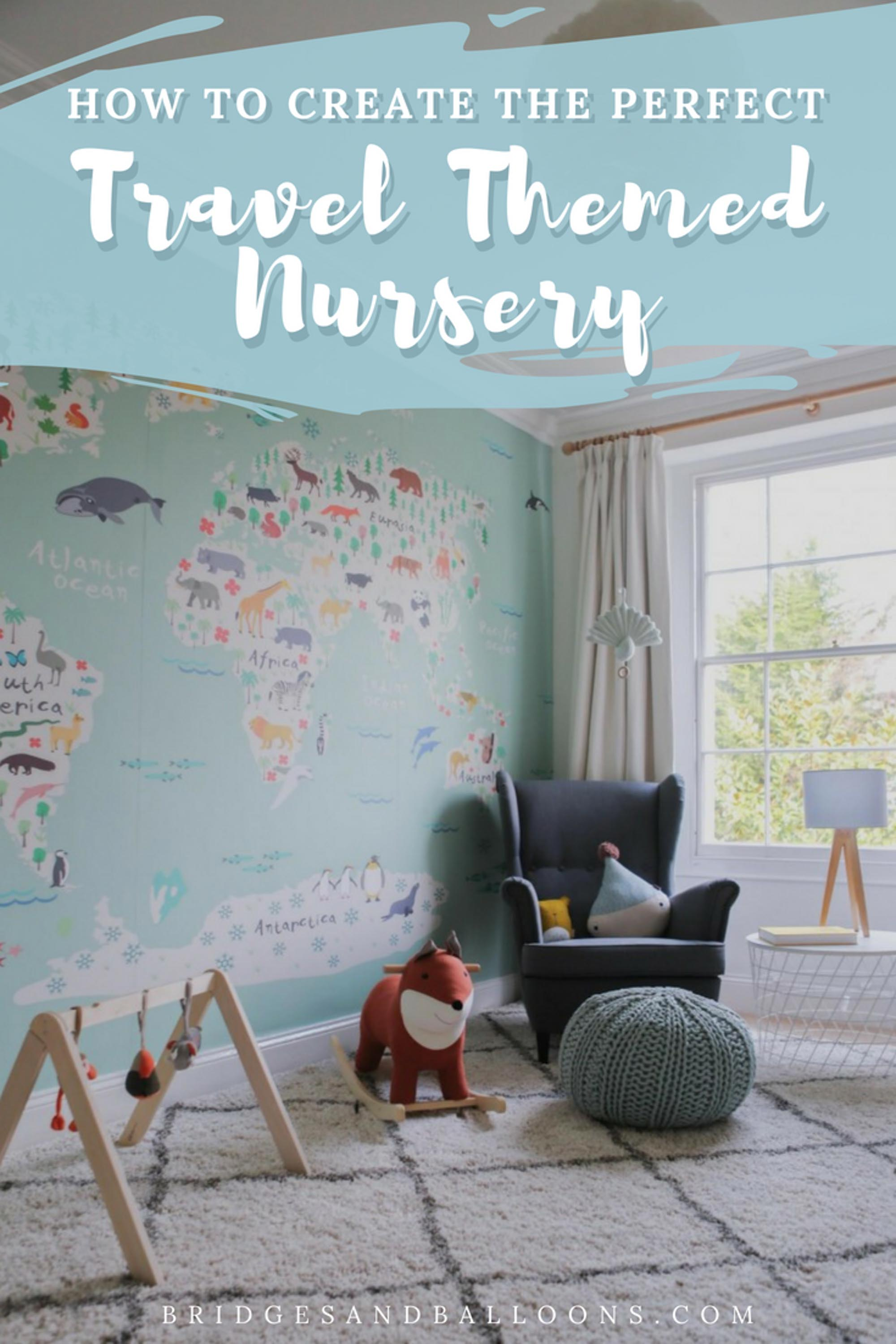 How to create a travel themed nursery